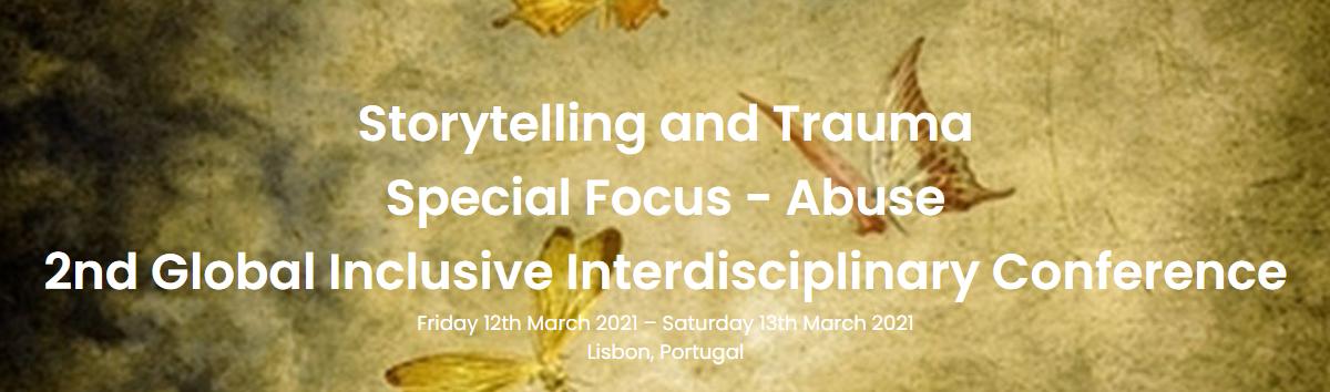 Storytelling and Trauma: 2nd Global Interdisciplinary Conference